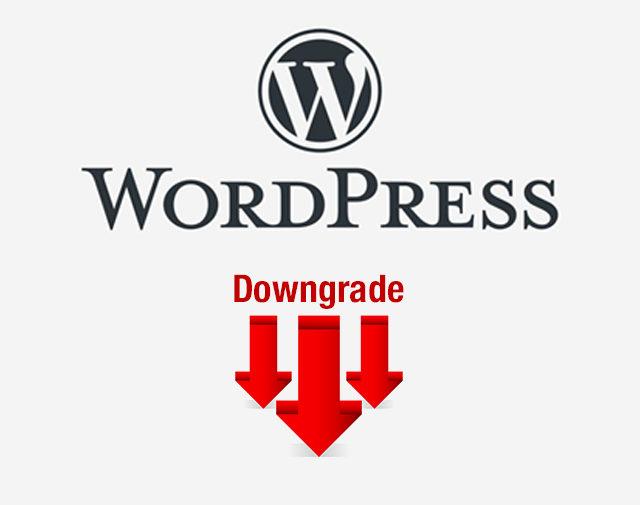 Como bajar a la versión de WordPress (Downgrade)